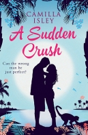 A Sudden Crush Camilla Isley Romantic Comedy Contemporary Romance Chick Lit Chicklit
