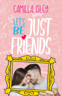 Book Cover Let's Be Just Friends by Camilla Isley